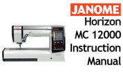 Buy your Janome Memory Craft Horizon MC 12000 Sewing, Machine, User, Instruction, Manual, Handbook, Download Online at Bargain Box