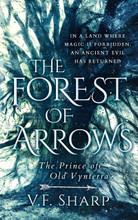 Forest of Arrows; The Prince of Old Vynterra (Signed hardcover-Book1)