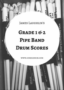 Grade 1 and Grade 2 Pipe Band Drum Score Book - Composed by James Laughlin
