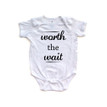 Cute Worth the Wait Infant Short Sleeve Soft Cotton Bodysuit