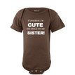 Apericots Funny If You Think I'm Cute You Should See My Sister Baby Sibling Infant Romper