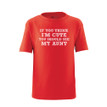 If You Think I'm Cute You Should See My Aunt Unisex Kids T-Shirt