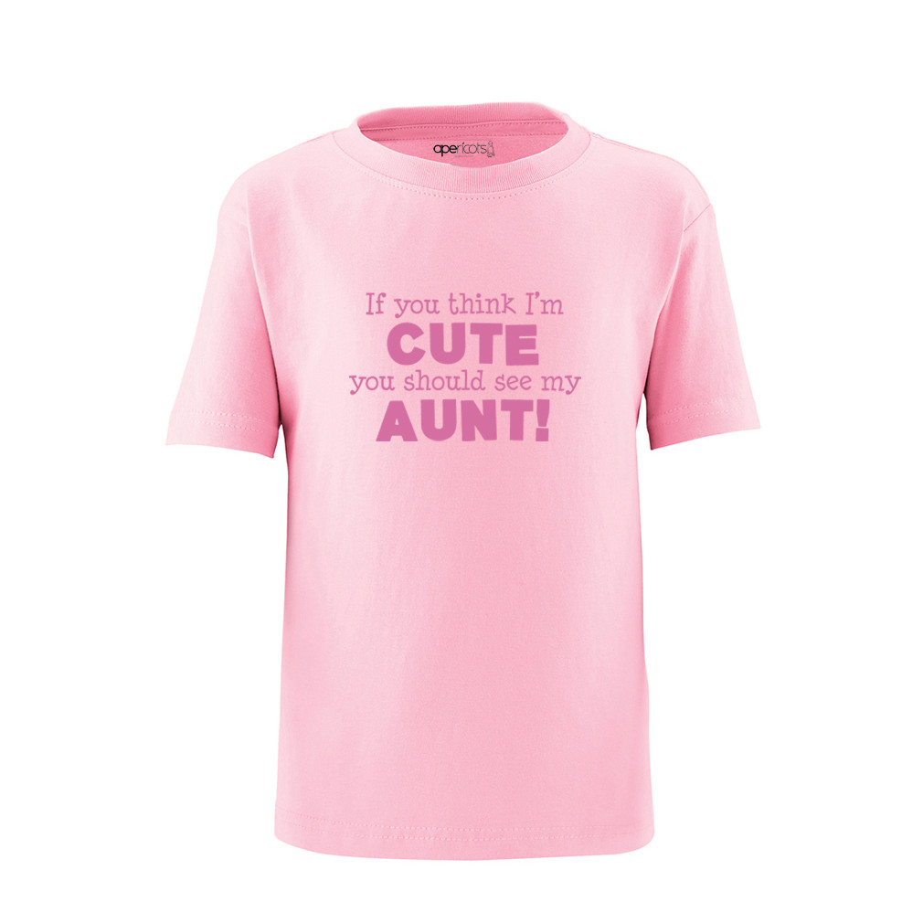 Apericots If You Think I/'m Cute You Should See My Aunt Cute Funny Toddler Kids Childrens Shirt