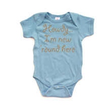 Howdy I'm New Round Here Funny Short Sleeve Infant Bodysuit