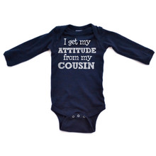 I Get My Attitude From My Cousin Long Sleeve Baby Bodysuit
