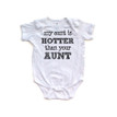 Apericots My Aunt is Hotter Than Your Aunt Short Sleeve Infant Bodysuit