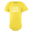 Apericots If You Think I'm Cute You Should See My Aunt Baby Bodysuit