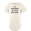 Apericots I'd Rather Be With My Gigi Baby Bodysuit