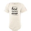 Fun Best News Ever Print Announcement Short Sleeve Baby Bodysuit