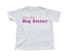 I'm the Big Sister Toddler Kids Sibling Soft Cotton Tshirt