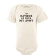 I'd Rather Be With My Aunt Cute Design Short Sleeve Baby Bodysuit