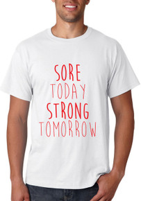 Sore Today, Strong Tomorrow T-Shirt or Vest