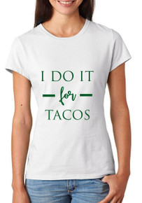 I Do It For Tacos T-Shirt or Vest
