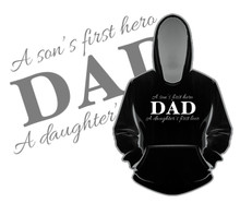 Dad is a Son's First Hero and a Daughter's First Love Hoodie