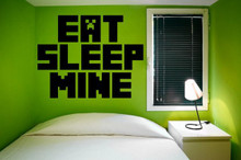 Eat Sleep Mine Decal