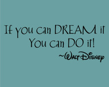If You Can Dream it....