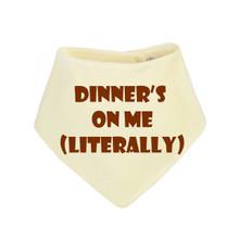 Dinner's On Me Bandana Bib