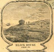 Block House - Erie City , Pennsylvania 1855 Old Town Map Custom Print - Erie Co.