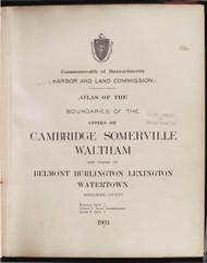 16 - Cambridge, ca. 1900 - Massachusetts Harbor & Land Commission Boundary Atlas Digital Files