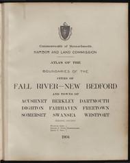 B - Fall River, Etc., ca. 1900 - Massachusetts Harbor & Land Commission Boundary Atlas Digital Files