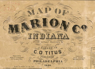 Map Cartouche, Marion Co. Indiana 1866 Old Town Map Custom Print -