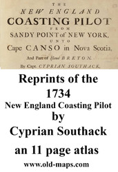 Reprints of the 1734 New England Coasting Pilot by Cyprian Southack--an 11 page atlas