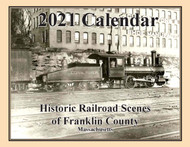 2021 Railroad Calendar for Franklin County Massachusetts - 13 Train Pictures and Narratives