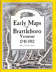 Early Maps of Brattleboro, Vermont 1745-1912 EMB- Softcover Book