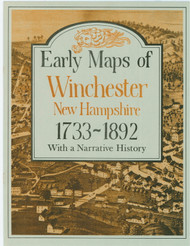 Early Maps of Winchester, New Hampshire 1733-1892 - Softcover Book
