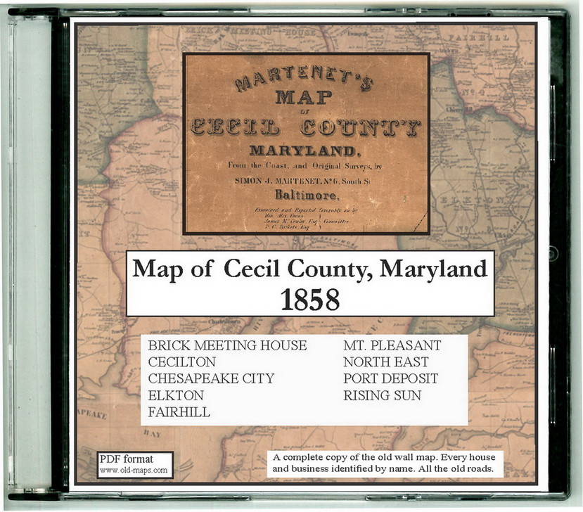Martenet's Map of Cecil County, Maryland, 1858, CDROM Old Map - OLD on