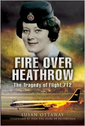 1844157393 | Pen & Sword Aviation Books | Fire Over Heathrow, The Tragedy of Flight 712 Susan Ottaway
