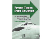 9780786407682 Miscellaneous Books Flying Tigers over Cambodia, An American Pilots Memoir of the 1975 Phnom Penh Airlift Larry Partridge