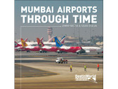 9780956718747 | DestinWorld Publishing Books | Mumbai Airports Through Time - Jimmy Wadia & Sean DSilva
