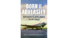 9781848689930 | Amberley Publishing Books | Born of Adversity - Britain's Airlines 1919-1963 - Guy Halford-MacLeod