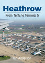 9781445633893 | Amberley Publishing Books | Heathrow, From Tents to Terminal 5