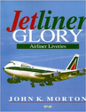 9781853108020 Airlife Publishing Books Jetliner Glory - Airliner Liveries by John K Morton
