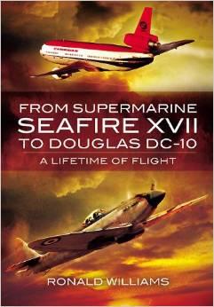 From Supermarine Seafire XVII to Douglas DC-10: A Lifetime of Flight
