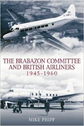 9780752443744 | Miscellaneous Books | The Brabazon Committee and British Airliners 1945-1960 by Mike Phipp