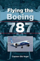 9781847975485 | Airlife Publishing Books | Flying the Boeing 787 - Captain Gib Vogel