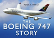 9780750944854 | The History Press Books | The Boeing 747 Story - Peter R. March