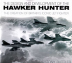9780752467467 | Miscellaneous Books | The Design and Development of the Hawker Hunter - The Creation of Britain's Iconic Jet Fighter by Tony Buttler