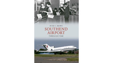 9781445610122 | Amberley Publishing Books | Southend Airport Through Time - Peter C. Brown