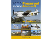 9781857802290 Ian Allan Books 1000 Preserved Aircraft in Colour Gerry Manning