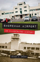 9781445633442 | Amberley Publishing Books | Shoreham Airport - An Illustrated History - Peter C. Brown