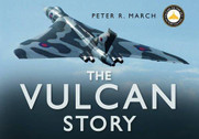 9780750943994 | The History Press Books | The Vulcan Story - Peter R. March