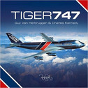 9780993260469 | Miscellaneous Books | Tiger 747 by Guy Van Herbruggen & Charles Kennedy
