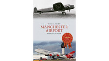 9781445663906 | Amberley Publishing Books | Manchester Airport Through Time - Peter C. Brown