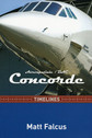 9780993095092 | DestinWorld Publishing Books | Concorde Timelines - Matt Falcus