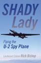 9781910809099 | Crecy Books | Shady Lady - Flying the U-2 Spy Plane - Rick Bishop