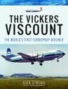 9781526701954 | Pen & Sword Aviation Books | The Vickers Viscount - Nick Stroud